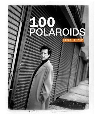 100 Polaroids by Rafael Fuchs (complete version)