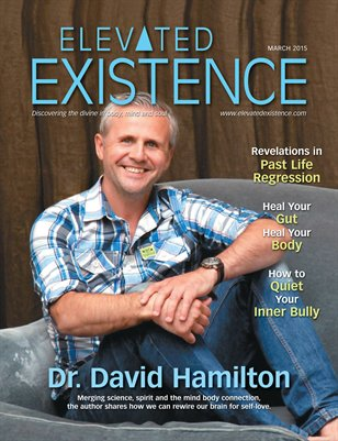 Elevated Existence March 2015 Issue with Dr. David Hamilton