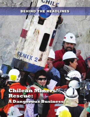 Chilean Miners' Rescue: A Dangerous Business