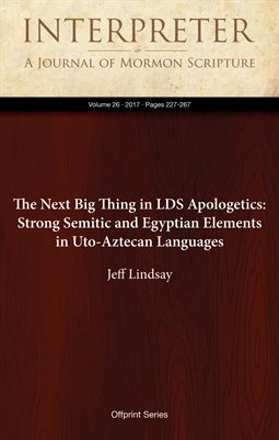 The Next Big Thing in LDS Apologetics: Strong Semitic and Egyptian Elements in Uto-Aztecan Languages