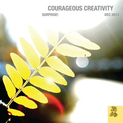 Courageous Creativity December 2013