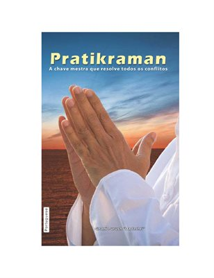 Pratikraman: The master key that resolves all conflicts Originally (In Portuguese)