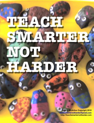 Teach Smarter Not Harder