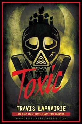 Travis LaPrairie TOXIC - Poster