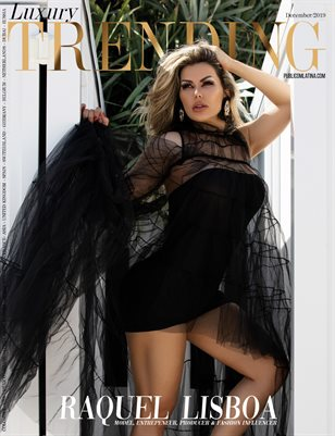LUXURY TRENDING Magazine - December/2019 - Issue #24 - Raquel Lisboa