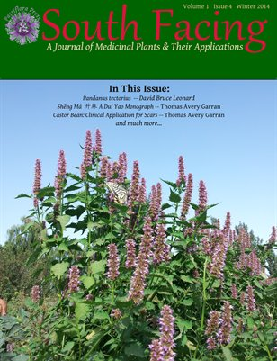 South Facing: A Journal of Medicinal Plants & Their Applications Volume 1 Issue 4 Winter 2014