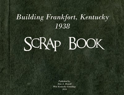Building Frankfort, Kentucky 1938 Scrap Book