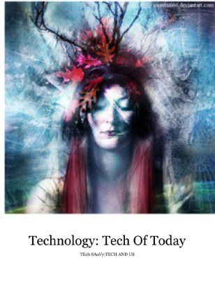 Technolgy and Us: Tech of Today
