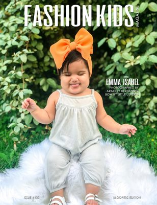 Fashion Kids Magazine | Issue #132 - Bloopers Edition