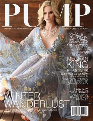 PUMP Magazine - The Global Luxury Fashion Edition Featuring She Ali Ahmad and Meghan King Edmonds