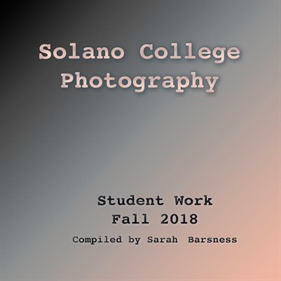Solano College Photography - Fall 2018