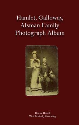 Hamlet, Galloway and Alsman Family Photograph Album