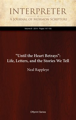 """Until the Heart Betrays"": Life, Letters, and the Stories We Tell"