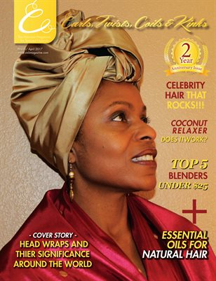 Curls, Twists, Coils & Kinks Magazine 2nd Year Anniversary Issue March/April 2017