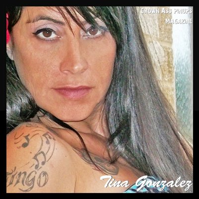 Tina Gonzalez The Beautiful Disaster:The First Lady of Grown Ass Pinups Magazine