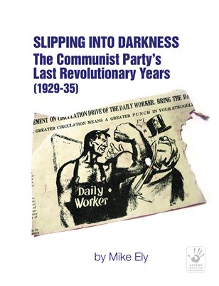 Slipping into Darkness: The Communist Party's Last Revolutionary Years (1929-35)