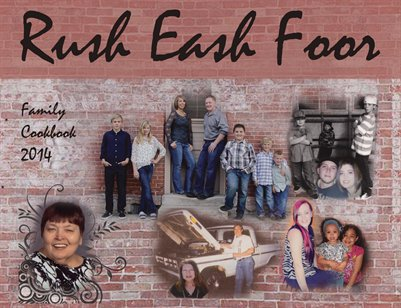 Rush Eash Foor Family Cookbook 2014