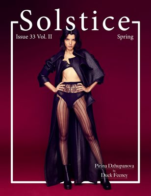 Solstice Magazine: Issue 33 Spring Volume 2