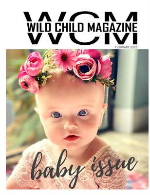 Wild Child Magazine February 2020 Baby Issue