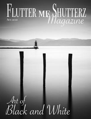 Flutter me Shutterz Magazine - Art of Black and White - August 2021