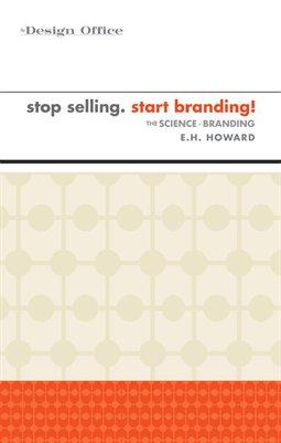 stop selling. start branding!