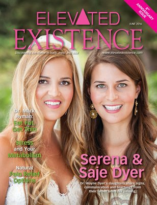 Elevated Existence June 2016 Issue: Wayne Dyer's Daughters