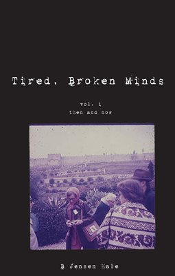 Tired, Broken Minds