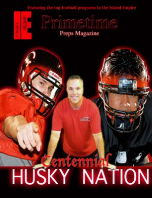 Inland Empire Prime Time Preps Magazine Centennial Football Edition April 2012