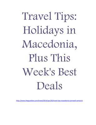 Travel Tips: Holidays in Macedonia, Plus This Week's Best Deals