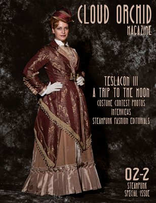 Cloud Orchid Magazine 02-2 Steampunk Issue w/Coverage of Teslacon III Costume Contest