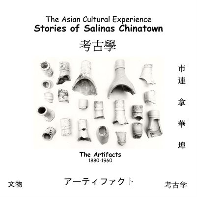 Stories of Salinas Chinatown - The Artifacts, 1880-1960