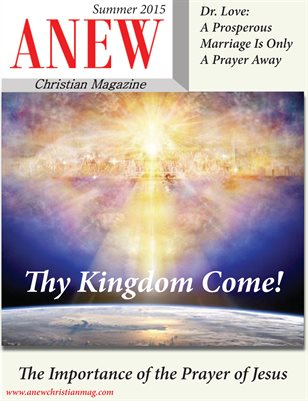 ANEW Christian Magazine - Summer 2015 Issue
