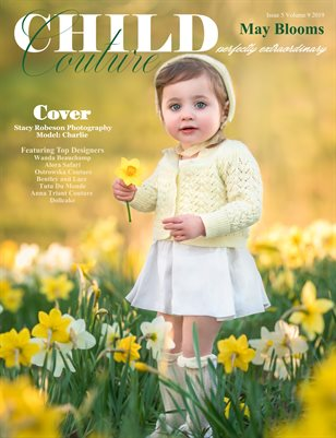 Child Couture magazine Issue 5 Volume 9 2019 May Blooms