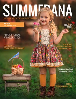 "Summerana Magazine| May 2019 | The ""Floral"" Issue"
