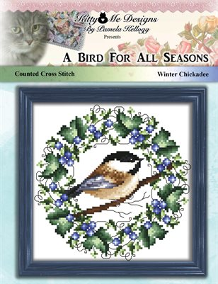A Bird For All Seasons Winter Chickadee Cross Stitch Pattern