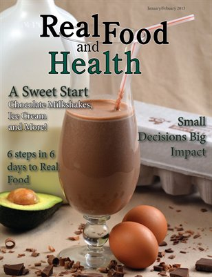 Real Food and Health Jan/Feb 2013