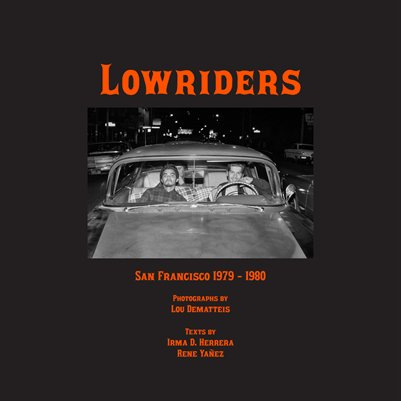 Lowriders - Photographs by Lou Dematteis