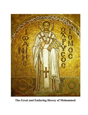 The Great and Enduring Heresy of Mohammed