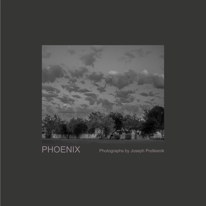 PHOENIX: Photographs by Joseph Podlesnik