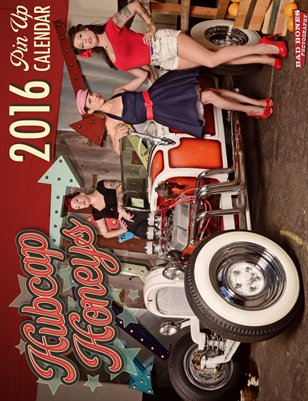 Hubcap Honeys 2016 Hot Rod Custom Pin Up Calendar