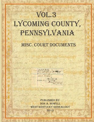 Vol.3 Lycoming County, Pennsylvania Misc. Documents