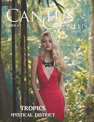 Cantus Cycneus Magazine - Tropics - ISSUE #6