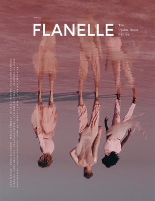 Flanelle Magazine Issue #25 - The Upside Down Edition