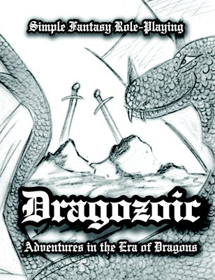 Dragozoic - Simple Fantasy Role-Playing (1st Edition)