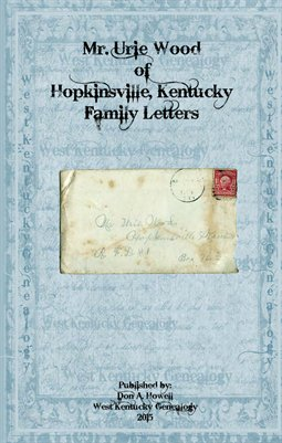 Vol.1 Mr. Urie Wood of Hopkinsville, Kentucky Family Letters