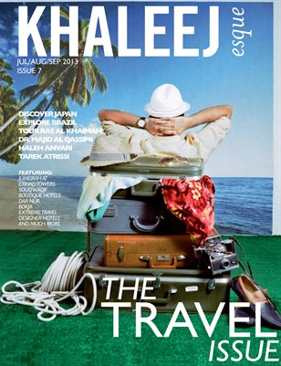The Travel Issue - July/Aug/Sep 2013 - Issue #7