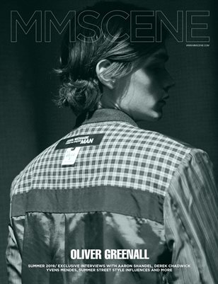 MMSCENE ISSUE 31 - OLIVER GREENALL - PRE-FALL 2019