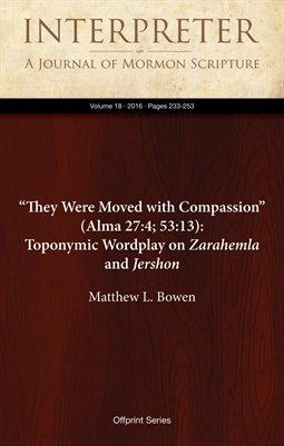 """They Were Moved with Compassion"" (Alma 27:4; 53:13): Toponymic Wordplay on Zarahemla and Jershon"