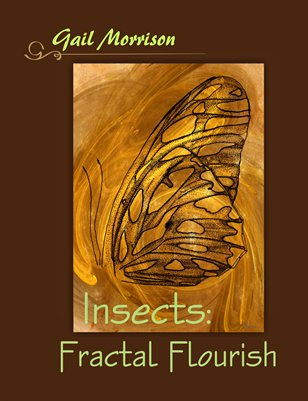 Gail Morrison Insects: Fractal Flourish