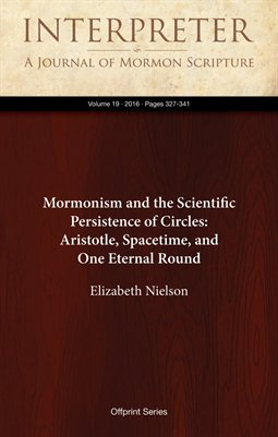Mormonism and the Scientific Persistence of Circles: Aristotle, Spacetime, and One Eternal Round